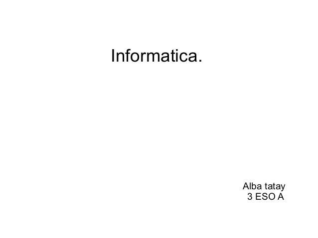 Informatica. Alba tatay 3 ESO A
