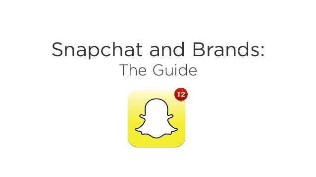 Snapchat and Brands: The Guide
