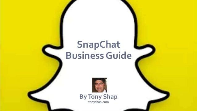 SnapChat Business Guide ByTony Shap tonyshap.com