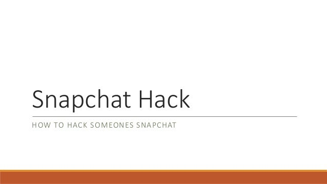 snapchat-hack-how-to-hack-someones-snapchat-1-638.jpg?cb=1424081452