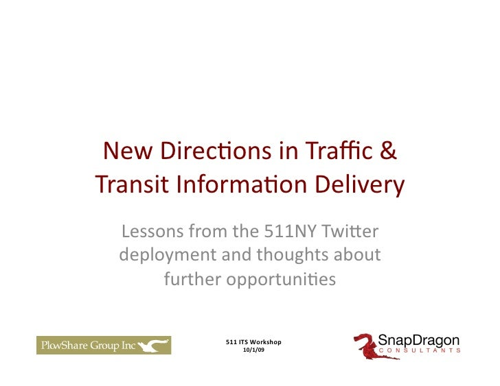New	   Direc)ons	   in	   Traffic	   &	    Transit	   Informa)on	   Delivery	       Lessons	   from	   the	   511NY	   Twi=e...