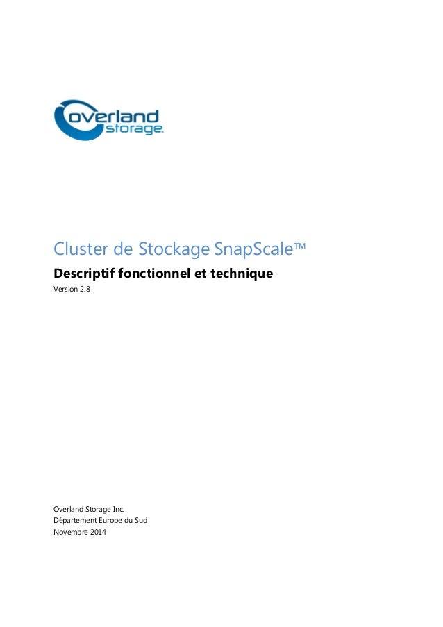 Cluster SnapScale™ - Descriptif Technique et Fonctionnel Novembre 2014 Cluster de Stockage SnapScale™ Descriptif fonctionn...
