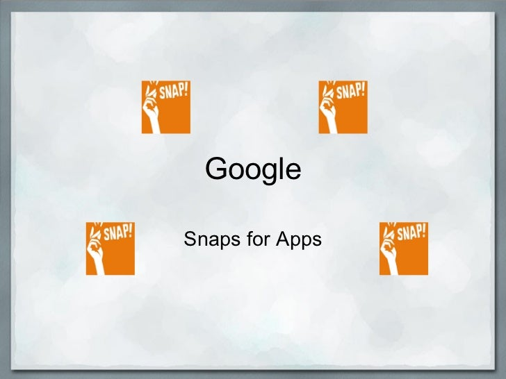 Google Snaps for Apps