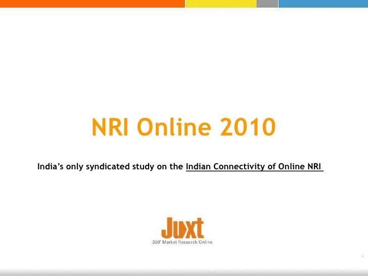 NRI Online 2010 India's only syndicated study on the Indian Connectivity of Online NRI
