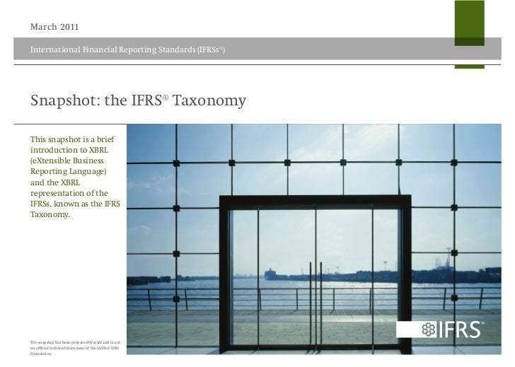 March 2011International Financial Reporting Standards (IFRSs®)Snapshot: the IFRS® TaxonomyThis snapshot is a briefintroduc...