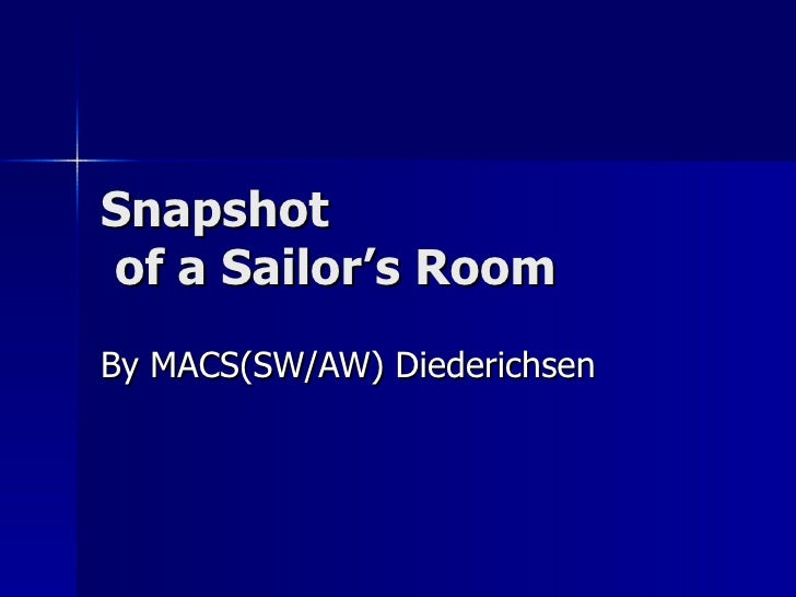 Snapshot  of a Sailor's Room By MACS(SW/AW) Diederichsen