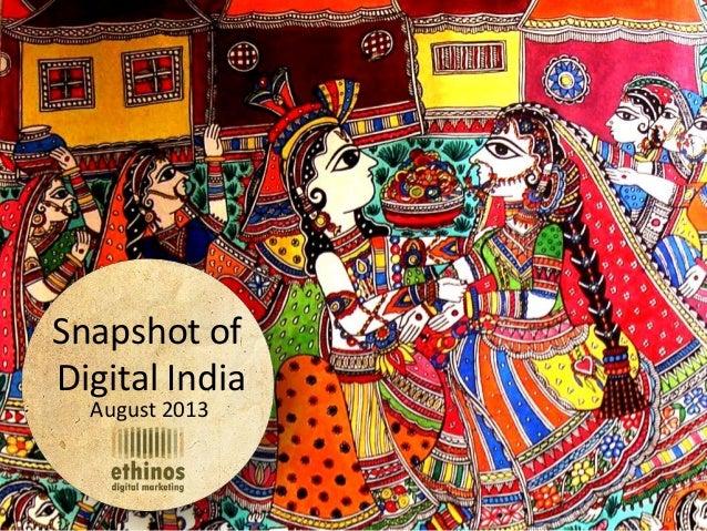 Snapshot of Digital India – August 2013 Snapshot of Digital India August 2013