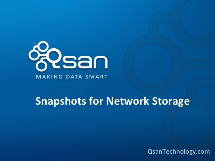 Snapshots for Network Storage                     QsanTechnology.com