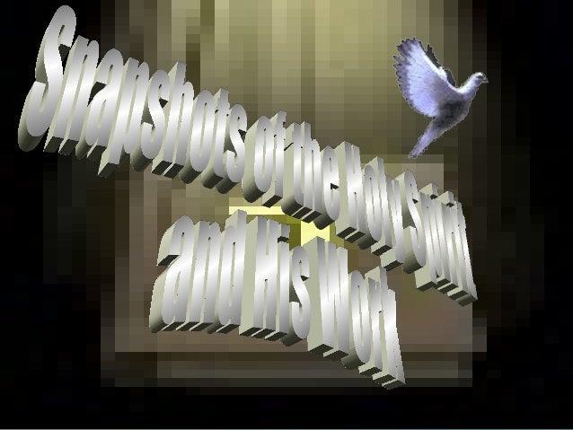 Snapshots of the Holy Spirit