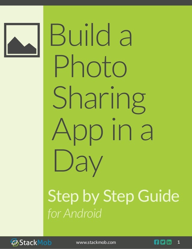    1www.stackmob.comStep by Step Guidefor AndroidBuild aPhotoSharingApp in aDay