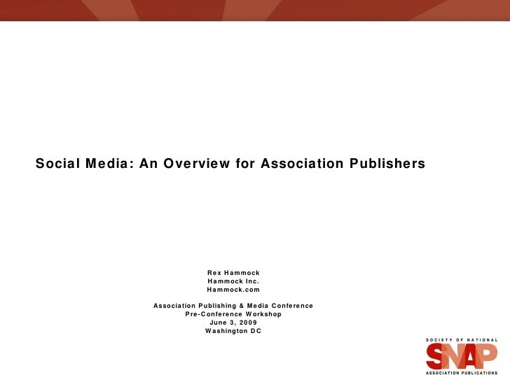 Social Media: An Overview for Association Publishers Rex Hammock Hammock Inc. Hammock.com Association Publishing & Media C...
