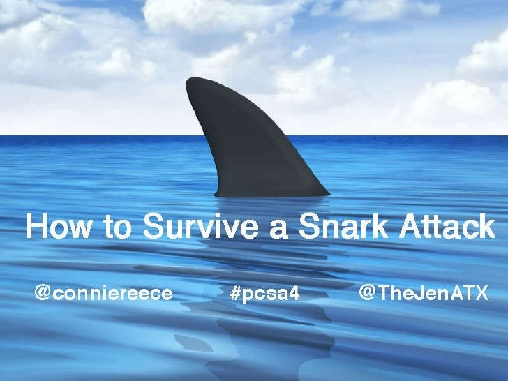 How To Survive a Snark Attack @ConnieReece @TheJenATX
