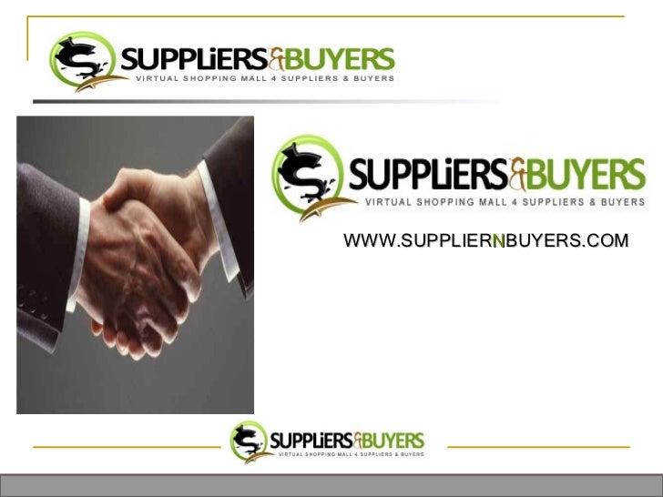 WWW.SUPPLIER N BUYERS.COM Across The Globe