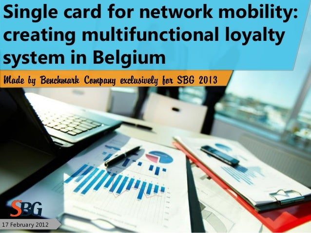 17 February 2012Single card for network mobility:creating multifunctional loyaltysystem in Belgium