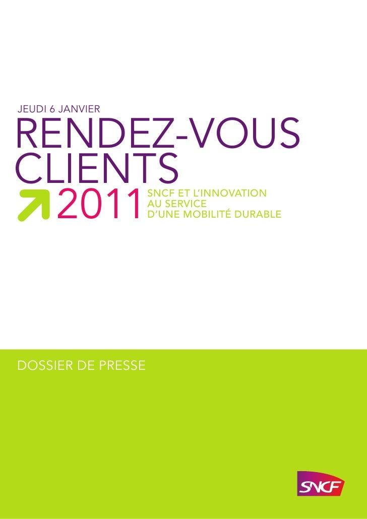 JEUDI 6 JANVIER   RENDEZ-VOUS CLIENTS   2011                     SNCF ET L'INNOVATION                     AU SERVICE      ...