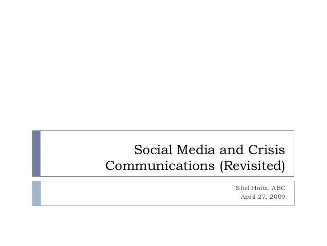 Social Media and Crisis Communications (Revisited) Shel Holtz, ABC April 27, 2009