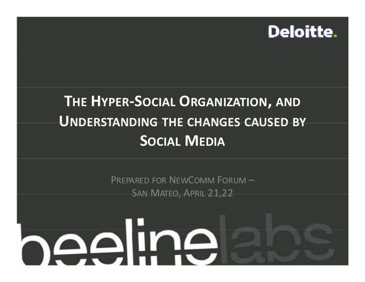 THE HYPER‐SOCIAL ORGANIZATION,AND UNDERSTANDING THE CHANGES CAUSED BY            SOCIAL MEDIA         PREPARED FOR NEWCOM...