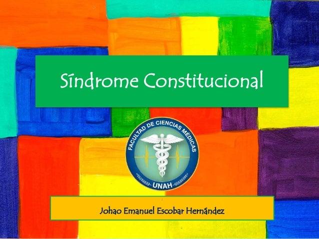 Síndrome Constitucional J Johao Emanuel Escobar Hernández