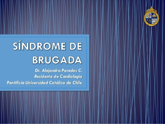 Dr. Alejandro Paredes C.               Residente de CardiologíaPontificia Universidad Católica de Chile