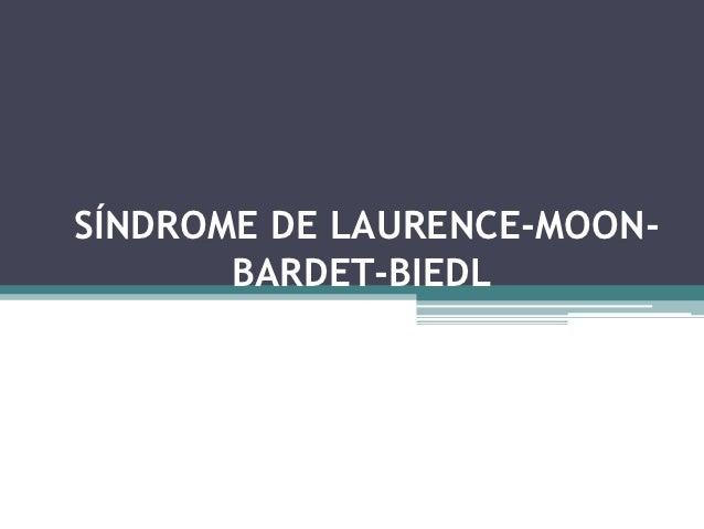 SÍNDROME DE LAURENCE-MOON-       BARDET-BIEDL
