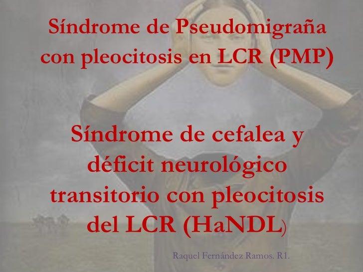 Síndrome de pseudomigraña con pleocitosis en lcr (