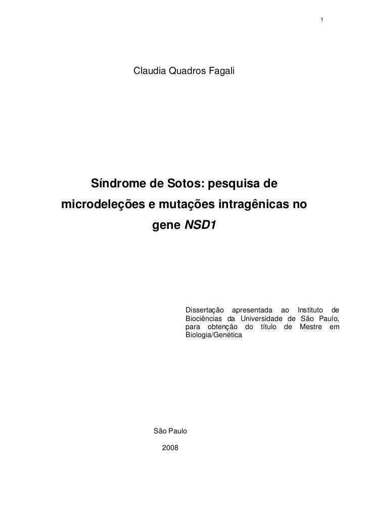 1           Claudia Quadros Fagali    Síndrome de Sotos: pesquisa demicrodeleções e mutações intragênicas no              ...