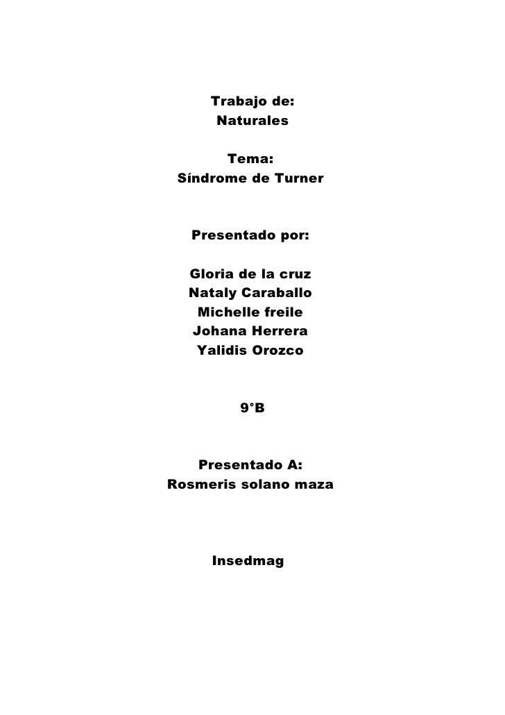 Trabajo de:      Naturales       Tema: Síndrome de Turner  Presentado por:  Gloria de la cruz  Nataly Caraballo   Michelle...