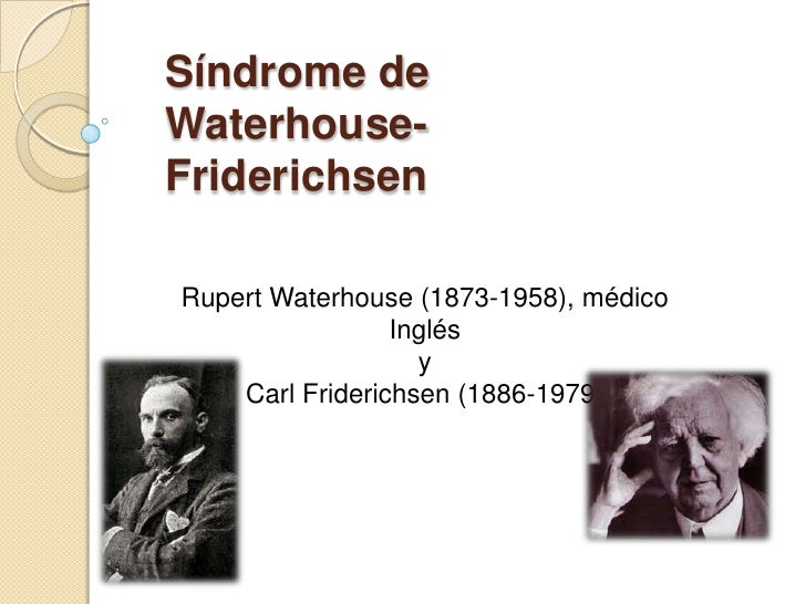 Síndrome de waterhouse friderichsen. victoria eugenia aguirre c.