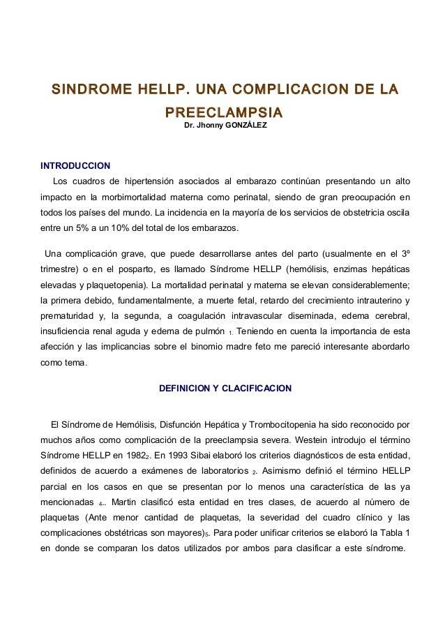 SINDROME HELLP. UNA COMPLICACION DE LA PREECLAMPSIA Dr. Jhonny GONZÁLEZ INTRODUCCION Los cuadros de hipertensión asociados...