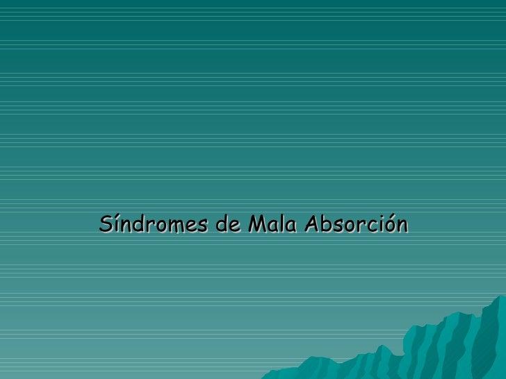 Síndromes de Mala Absorción