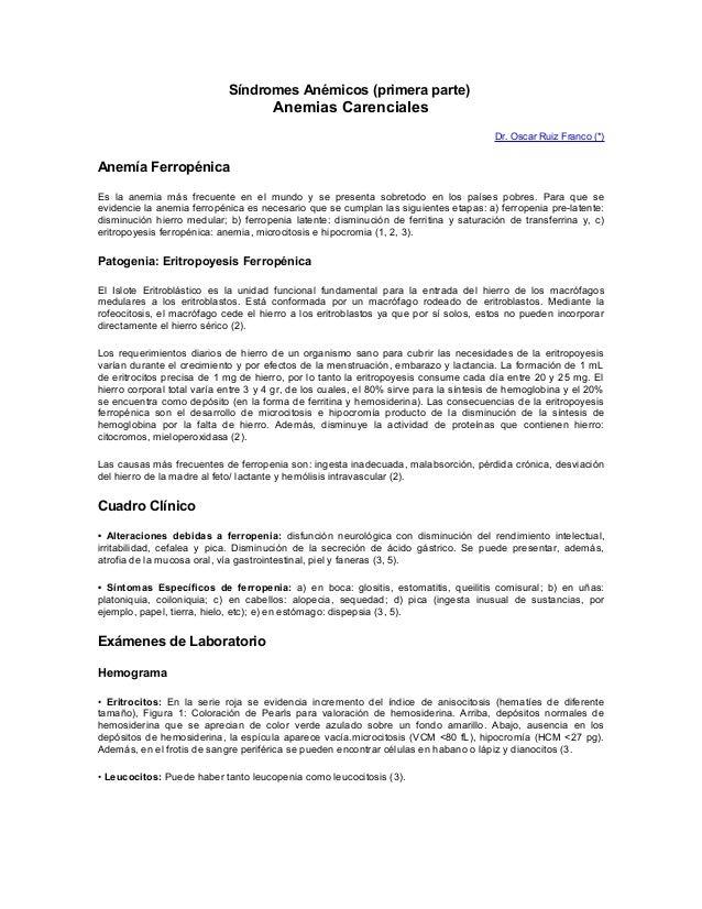 Síndromes Anémicos (primera parte) Anemias Carenciales Dr. Oscar Ruiz Franco (*) Anemía Ferropénica Es la anemia más frecu...