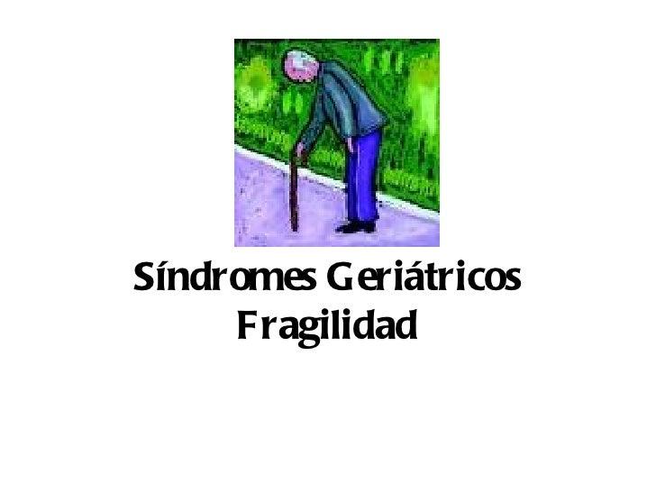 Síndromes Geriátricos Fragilidad