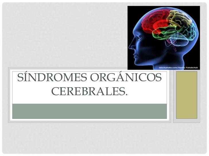 Síndromes orgánicos cerebrales