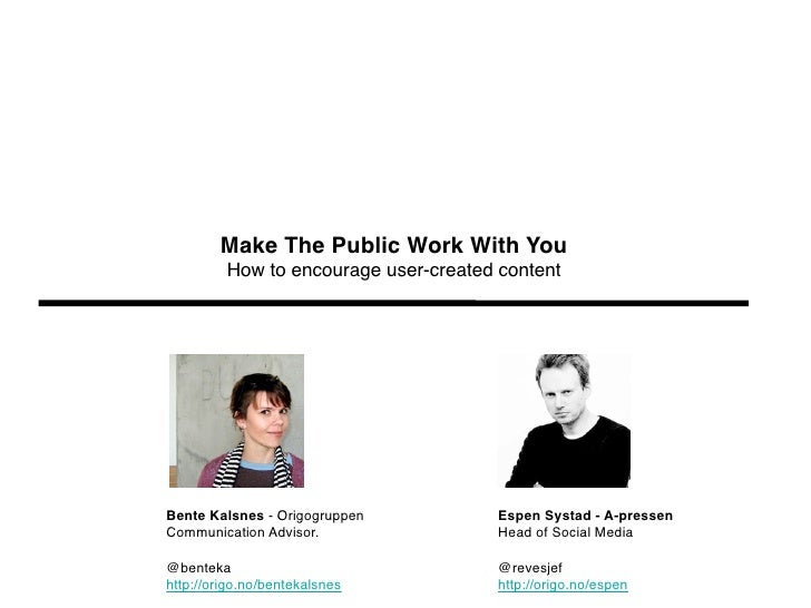 Make The Public Work With You