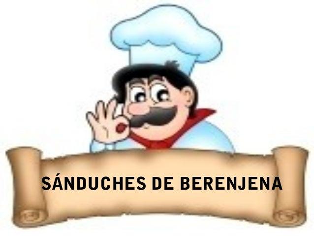 SÁNDUCHES DE BERENJENA