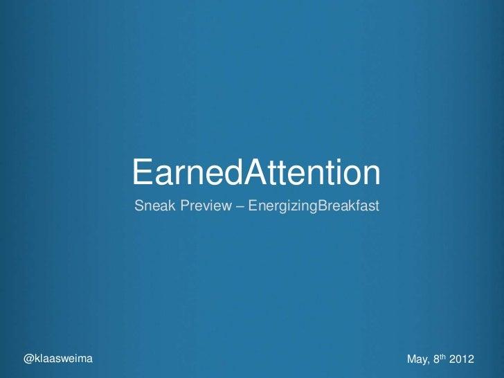 Sneak preview earned_attention_final