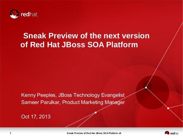 Sneak Preview of the next version of Red Hat JBoss SOA Platform  Kenny Peeples, JBoss Technology Evangelist Sameer Parulka...