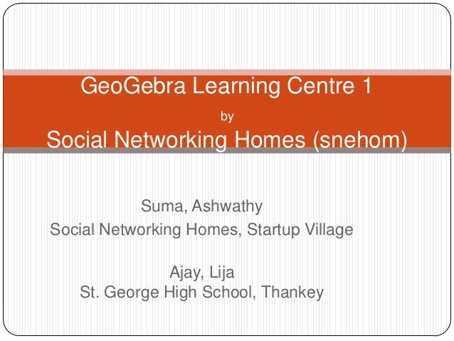Suma, Ashwathy Social Networking Homes, Startup Village Ajay, Lija St. George High School, Thankey GeoGebra Learning Centr...
