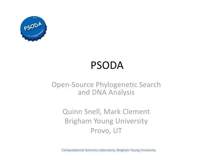 PSODA Open‐SourcePhylogene(cSearch        andDNAAnalysis     QuinnSnell,MarkClement    BrighamYoungUniversity...