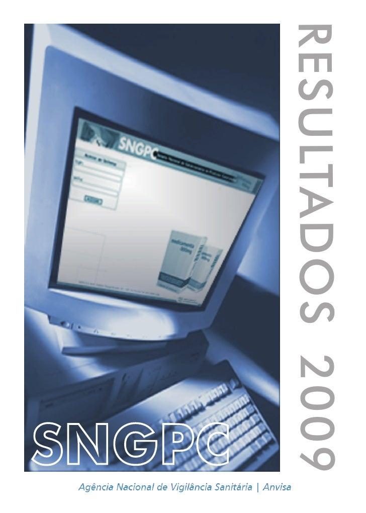 R E SU LTA DO S 20 09                     SNGPC