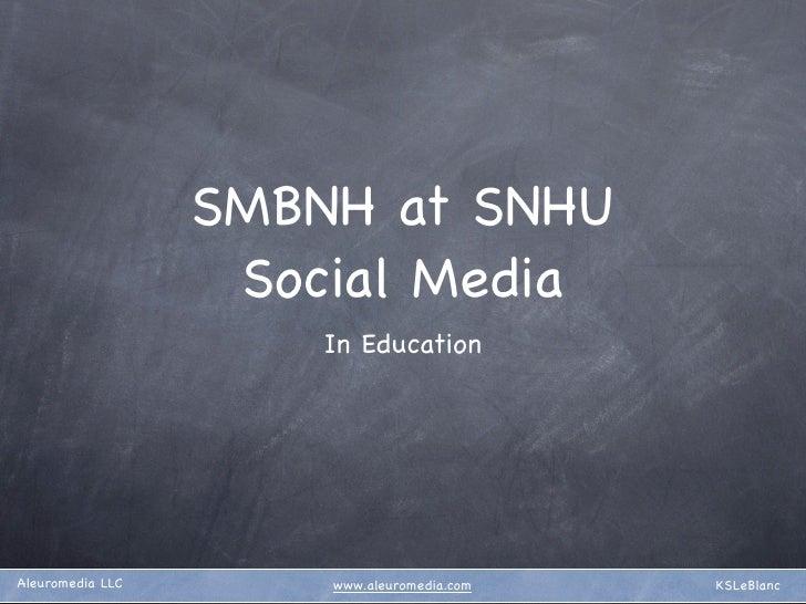 SMBNH at SNHU                    Social Media                       In Education     Aleuromedia LLC       www.aleuromedia...