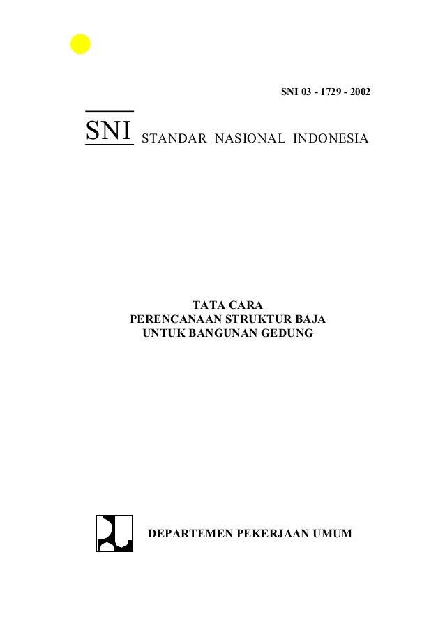 SNI 03 - 1729 - 2002SNI   STANDAR NASIONAL INDONESIA          TATA CARA  PERENCANAAN STRUKTUR BAJA    UNTUK BANGUNAN GEDUN...