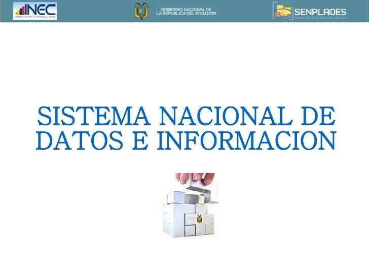 SISTEMA NACIONAL DE DATOS E INFORMACION