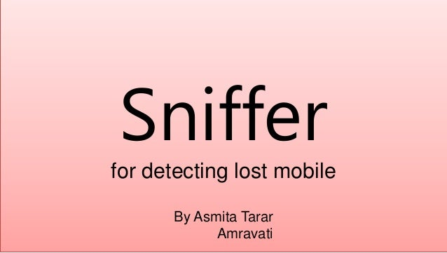 How Can a Sniffer Help in Detecting Lost or Stolen Mobile Phones?