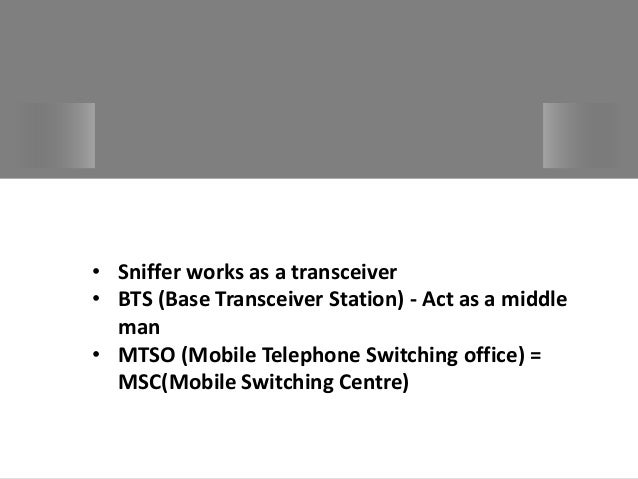sniffer for detecting lost mobile Sniffer device also known as mobile base station consists of the components for detection advantages of sniffer are cost effective low power consumpt.