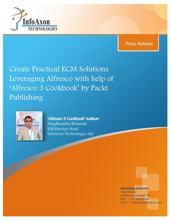 Press ReleaseCreate Practical ECM SolutionsLeveraging Alfresco with help of'Alfresco 3 Cookbook' by PacktPublishing       ...