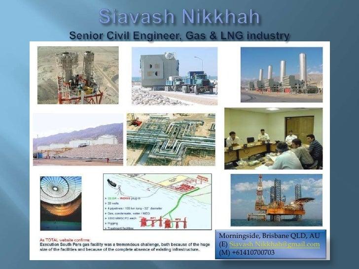 Siavash NikkhahSenior Civil Engineer, Gas & LNG industry<br />Coal Seam Gas CSG CBM LNG water pond waste sewage oil<br />M...