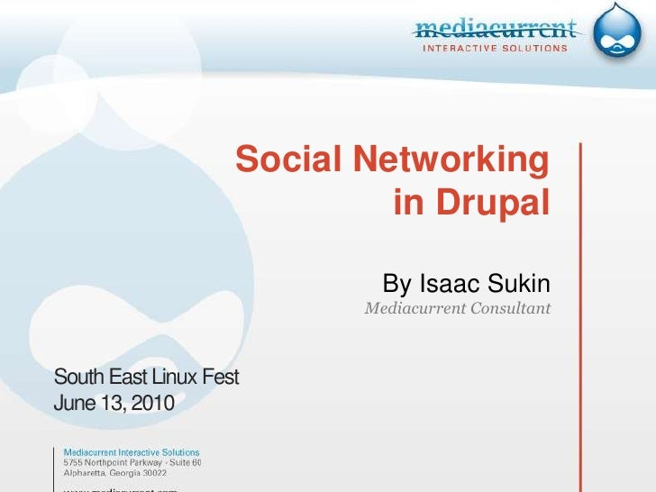 Social Networkingin DrupalBy Isaac SukinMediacurrent Consultant<br />South East Linux Fest<br />June 13, 2010<br />