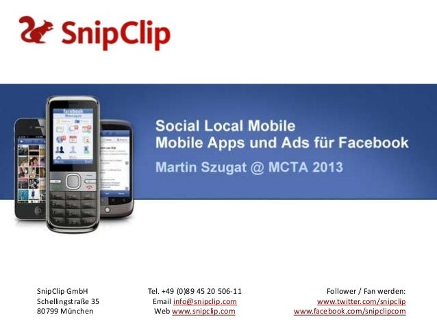 SnipClip GmbH        Tel. +49 (0)89 45 20 506-11           Follower / Fan werden:Schellingstraße 35    Email info@snipclip...