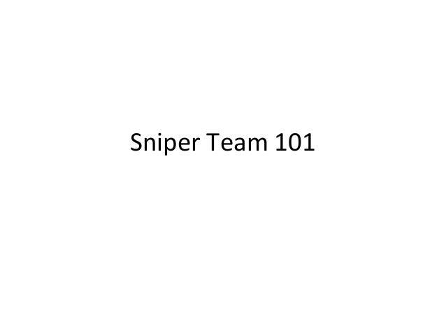 Sniper team 101
